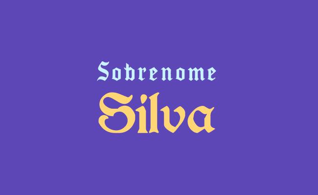 Origem do sobrenome Silva